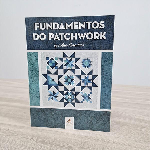 Livro Fundamentos do Patchwork - Ana Cosentino + PRESENTE (Aula Premium)